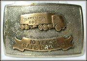 Teamsters 690 10 Years Safety Hand Made And Engvd Irvine Jachens Belt Buckle