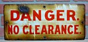 Danger No Clearance Old Porcelain Sign Railroad Train Industrial Safety Ad 8x18