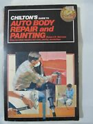 Chilton's Guide To Auto Body, Repair, Painting Step By Step Rust Dents Scratch