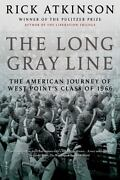 The Long Gray Line The American Journey Of West Pointand039s Class Of 1966 By...