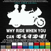 Motorcycle Why Ride When You Can Glide Roadglide Harley Bagger Sticker Decal