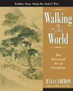 Walking In This World The Practical Art Of Creativity By Julia Cameron