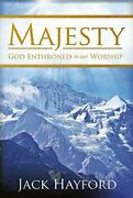 Majesty God Enthroned In Our Worship By Jack Hayford 2016 Trade Paperback