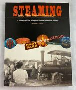 Steaming Into The New Millennium A History Of The Maryland Steam Historical Soc