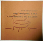 Norman With Fischer / Why People Lack Confidence In Chairs Signed Limited 1st Ed
