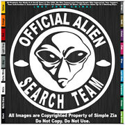 - Aliens Official Alien Search Team Round Ufo Roswell Space Area 51 Sticker Deca