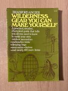 Wilderness Gear You Can Make Yourself By Bradford Angier 1973 Paperback