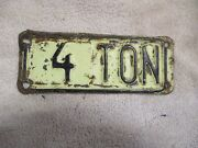 Vintage 4 Ton Truck License Plate Topper Accessory Ford Gm Dodge Chevy Tag