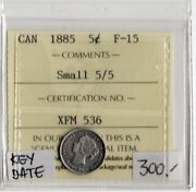 Canada Key Date 1885 5 Cents Iccs Certified F-15 Xfm 536 Small 5/5