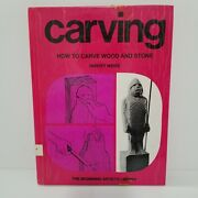 Carving How To Carve Wood And Stone By Harvey Weiss 1976 Library Discard