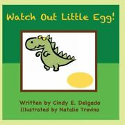 Watch Out Little Egg By Cindy Delgado