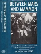 Colonial Armies And The Garrison State In Early 19th Century India Burma War