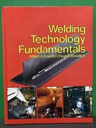 Welding Technology Fundamentals Hardcover William A. Bowditch Good Condition