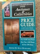 The Antique Trader Antiques And Collectibles Price Guide 1995 A...