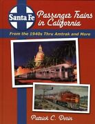 Santa Fe Passenger Trains In California From The 1940s Thru Amtrak And More…