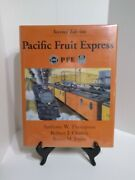 Pacific Fruit Express, Pfe By, Anthony W. Thompson