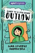 Diary Of A 5th Grade Outlaw Ser. Diary Of A 5th Grade Outlaw Diary Of A 5th...