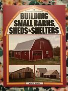 Building Small Barns Sheds And Shelters By Burch Monte Paperback Book