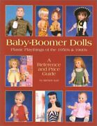 Baby-boomer Dolls Plastic Playthings Of The 1950and039s And 1960and039s A Reference Anandhellip