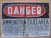 Danger Ammunition And039dudand039 Area Old Retired Sign Metal Military Explosives Safety