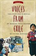Voices From Exile Violence And Survival In Modern Maya History By Montejo Vandhellip