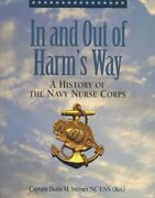 In And Out Of Harmand039s Way A History Of The Navy Nurse Corps By Sterner Doriandhellip