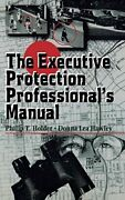 The Executive Protection Professionaland039s Manual By Holder Philip|lea Hawleyandhellip