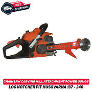 Chainsaw Carving Mill Attachment Fit Husqvarna 137-240 Power Gouge Log Notcher