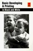 Basic Developing And Printing In Black And White By Eastman Kodak Company Staff