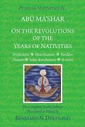 Persian Nativities Iv On The Revolutions Of The Years Of Nativities By Dykes…