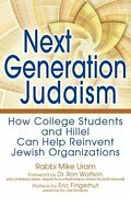 Next Generation Judaism How College Students And Hillel Can Help Reinvent Je…