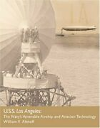 Uss Los Angeles The Navy's Venerable Airship And Aviation Technology By Alth…