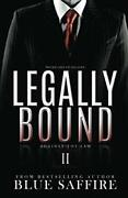 Legally Bound 2 Against The Law Volume 2 By Saffire, Blue designs, Takecov…