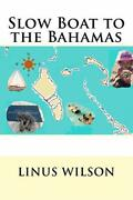 Slow Boat To The Bahamas By Wilson Linus Paperback