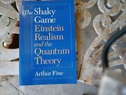 The Shaky Game Einstein, Realism, And The Quantum Theory Science And Its Co…