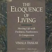 The Eloquence Of Living Meeting Life With Freshness, Fearlessness, And Compa…