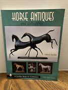 Horse Antiques And Collectibles Schiffer Book For Collectors W/ Price Guide 2001