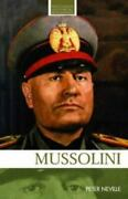 Mussolini Routledge Historical Biographies By Neville, Peter