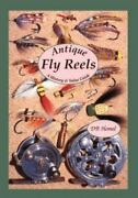Antique Fly Reels A History And Value Guide By D. B. Homel 1998, Trade Paperb