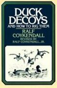Duck Decoys And How To Rig Them By Coykendall, Ral, Paperback, Used - Very Good