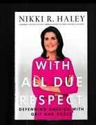 Nikki R. Haley With All Due Respect Signed First Edition Hardcover