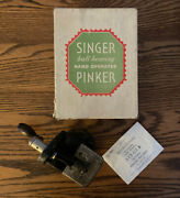 Singer Hand Operated Pinker With Box No.121379. Sold For Parts Are Repair