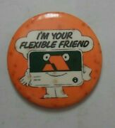 I'm Your Flexible Friend Vintage Tin Pin Badge Banks Credit Cards Gc 1980s