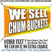 We Sell Chum Buckets Custom Vinyl Banner Personalized Outdoors Sign