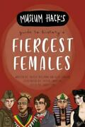 Museum Hackand039s Guide To Historyand039s Fiercest Females Johnson Alexmilliman Hay