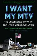 I Want My Mtv The Uncensored Story Of The Music Video Revolution By Tannenba…