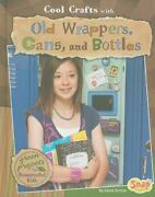 Cool Crafts With Old Wrappers, Cans, And Bottles Green Projects For...