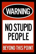 Warning No Stupid People Beyond This Point Laminated Dry Erase Sign Poster 24x36