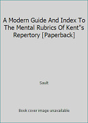 A Modern Guide And Index To The Mental Rubrics Of Kents Repertory [paperback]
