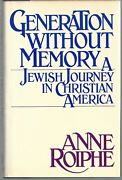 Anne Roiphe / Generation Without Memory A Jewish Journey In Christian Signed 1st